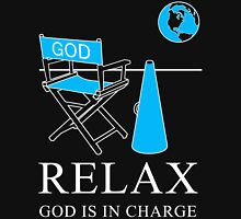 Relax God is in Charge  Unisex T-Shirt