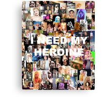 I need my heroine. Canvas Print
