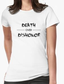 Death over Dishonor Womens Fitted T-Shirt