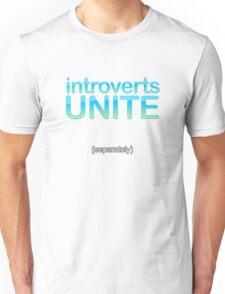 introverts unite (separately) Unisex T-Shirt