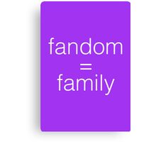 Fandom=Family Canvas Print