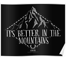 It's Better In The Mountains Poster