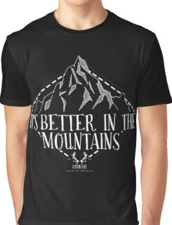 It's Better In The Mountains Graphic T-Shirt