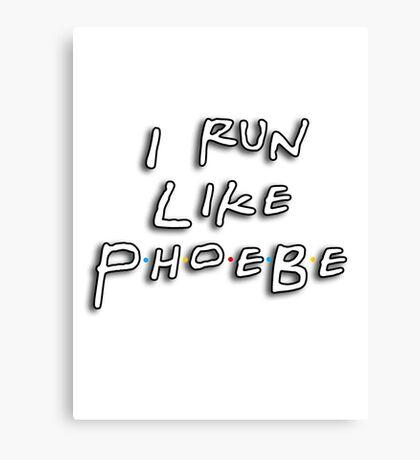 I run like Phoebe Canvas Print