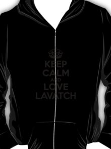 Keep Calm and Love LAVATCH T-Shirt