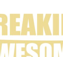 RECRUITER BECAUSE FREAKIN  AWESOME IS NOT AN OFFICIAL JOB TITLE Sticker