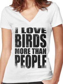 I Love Birds More Than People - Black Women's Fitted V-Neck T-Shirt