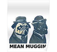 MEAN MUG PUGS - Ozzy & Kubrick - Mean Muggin' Poster
