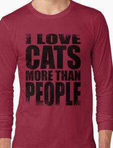I Love Cats More Than People - BLACK Long Sleeve T-Shirt