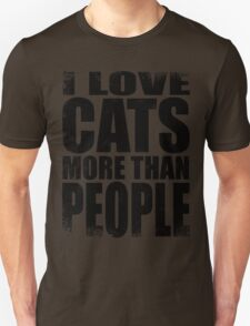I Love Cats More Than People - BLACK T-Shirt