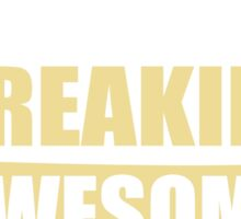 SENATOR BECAUSE FREAKIN  AWESOME IS NOT AN OFFICIAL JOB TITLE Sticker