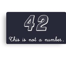 42 This is not a Number Canvas Print