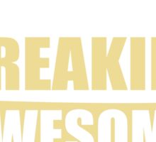 SOCIALITE BECAUSE FREAKIN  AWESOME IS NOT AN OFFICIAL JOB TITLE Sticker