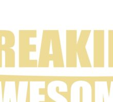 STOCKER BECAUSE FREAKIN  AWESOME IS NOT AN OFFICIAL JOB TITLE Sticker