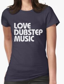 Love Dubstep Music (white) Womens Fitted T-Shirt
