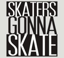 Skaters Gonna Skate by CalvertSheik