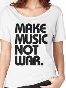 Make Music Not War Women's Relaxed Fit T-Shirt