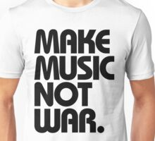 Make Music Not War Unisex T-Shirt