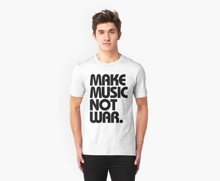 Make Music Not War by DropBass