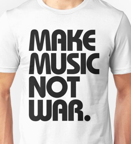 Make Music Not War T-Shirt