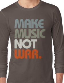 Make Music Not War (Retro) Long Sleeve T-Shirt
