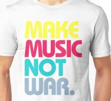 Make Music Not War (Venerable) Unisex T-Shirt