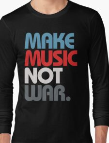 Make Music Not War (Prime) Long Sleeve T-Shirt