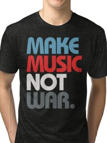 Make Music Not War (Prime) Tri-blend T-Shirt