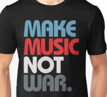 Make Music Not War (Prime) Unisex T-Shirt