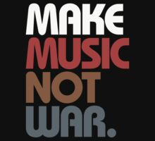 Make Music Not War (Antique) by DropBass