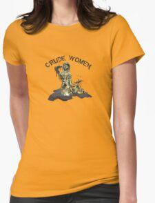 Crude Women T-Shirt