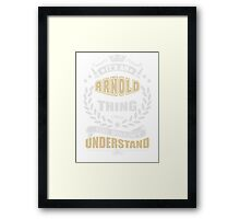 ARNOLD THING T SHIRTS Framed Print