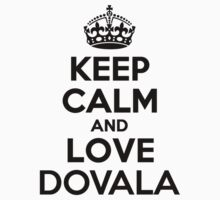 Keep Calm and Love DOVALA Kids Clothes