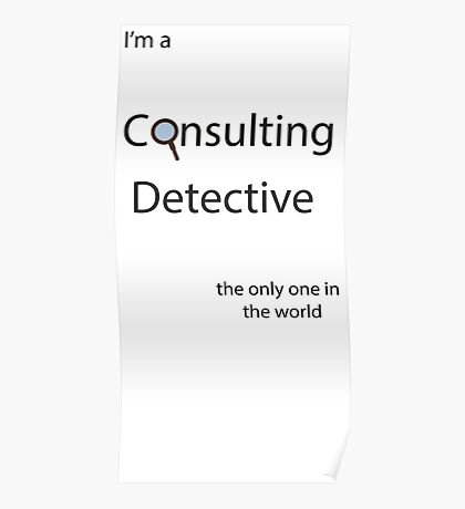 I'm a Consulting Detective the only one in the world Poster