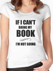 If i can't bring my book Women's Fitted Scoop T-Shirt
