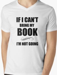 If i can't bring my book Mens V-Neck T-Shirt