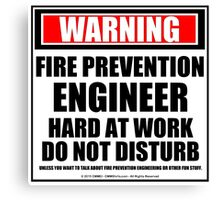 Warning Fire Prevention Engineer Hard At Work Do Not Disturb Canvas Print