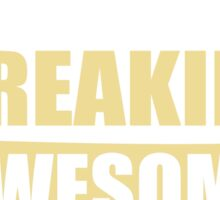 WAITRESS BECAUSE FREAKIN  AWESOME IS NOT AN OFFICIAL JOB TITLE Sticker