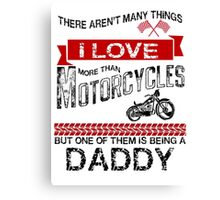 This Daddy Loves Motorcycles Canvas Print