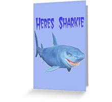 Heres Sharkie Greeting Card