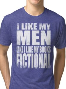 I Like My Men Like I Like My Books, FICTIONAL - WHITE Tri-blend T-Shirt