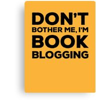 Don't Bother Me, I'm Book Blogging - Orange Canvas Print