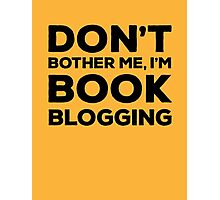 Don't Bother Me, I'm Book Blogging - Orange Photographic Print