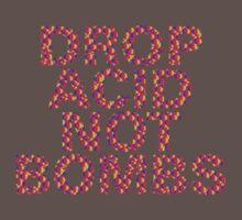 DROP ACID NOT BOMBS - CENTERED Kids Clothes