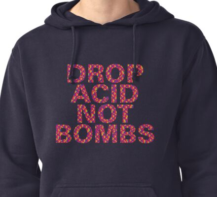 DROP ACID NOT BOMBS - CENTERED Pullover Hoodie