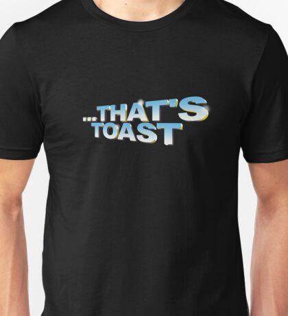 """That's toast!"" - a Pointless T-Shirt (pt 2) Unisex T-Shirt"