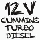 12 V cummins turbo diesel by Truck Tee's
