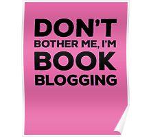 Don't Bother Me, I'm Book Blogging - Pink Poster