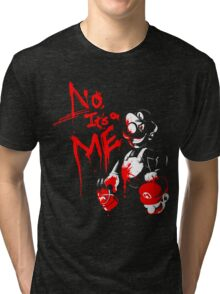 No, It's a ME! Tri-blend T-Shirt
