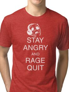 Stay Angry and Rage Quit Tri-blend T-Shirt